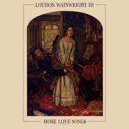 Loudon Wainwright III, More Love Songs