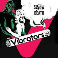 "The Vibrators, Slow Death (7"")"