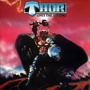 Thor, Only The Strong [Deluxe Edition] (CD)