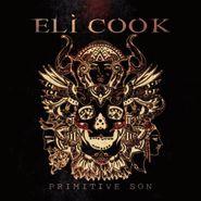 Eli Cook, Primitive Son (CD)
