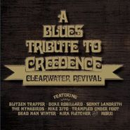 Various Artists, A Blues Tribute To Creedence Clearwater Revival (CD)