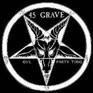 "45 Grave, Evil / Party Time (7"")"