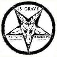 45 Grave, Devil's Possessions (CD)