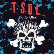 T.S.O.L., Code Blue (LP)