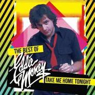 Eddie Money, Take Me Home Tonight-The Best (CD)