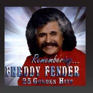 Freddy Fender, Remembering 25 Golden Hits (CD)