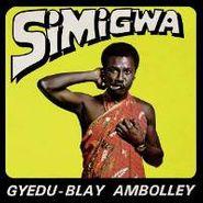 Gyedu-Blay Ambolley, Simigwa