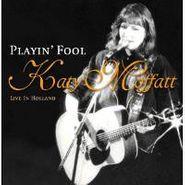 Katy Moffatt, Playin' Fool: Live In Holland (CD)