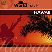 Arthur Lyman, World Travel: Hawaii