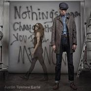 """Justin Townes Earle, Nothing's Gonna Change The Way You Feel About Me Now [RECORD STORE DAY] (7"""")"""