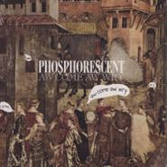 Phosphorescent, Aw Come Aw Wry [RECORD STORE DAY] (LP)