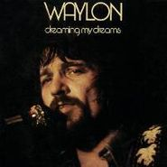 Waylon Jennings, Dreaming My Dreams (CD)