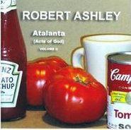 Robert Ashley, Atalanta (acts Of God) Vol. 2 (CD)