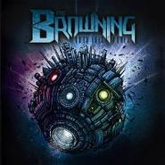 The Browning, Burn This World (CD)