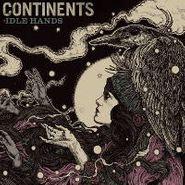 Continents, Idle Hands (LP)