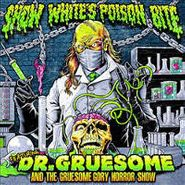 Snow White's Poison Bite, Featuring: Dr. Gruesome And The Gruesome Gory Horror Show (CD)