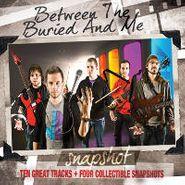Between The Buried & Me, Snapshot: Between the Buried & Me (CD)