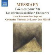 Olivier Messiaen, Messiaen: Poèmes pour Mi / Les offrandes oubliées / Un sourire (CD)