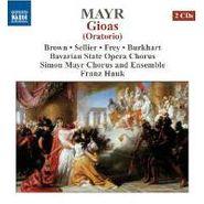 Simon Mayr, Mayr: Gioas (CD)