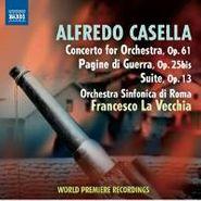 Alfredo Casella, Casella: Concerto For Orchestra, Op. 61 / Pagine di Guerra, Op. 25bis / Suite, Op. 13 (CD)