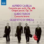 Alfredo Casella, Casella: Concerto Per Archi, Op. 40b / Cinq Pezzi, Op. 34 / Turchi: Concerto Breve(CD)