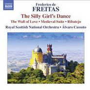 Frederico de Freitas, The Silly Girl's Dance; The Wall of Love; Medieval Suite; Ribatejo (CD)