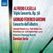 Alfredo Casella, Casella: Triple Concerto, Op.56 / Ghedini: Concerto dell'albatro (CD)