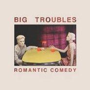 Big Troubles, Romantic Comedy (CD)