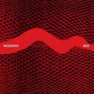 """Weekend, Red (12"""")"""