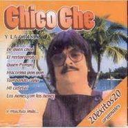 Chico Che, 20 Exitos 20 Originales