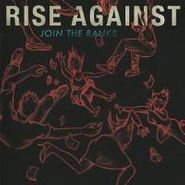 """Rise Against, Join The Ranks (7"""")"""