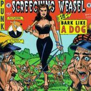 Screeching Weasel, Bark Like A Dog (CD)