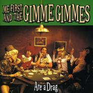 Me First And The Gimme Gimmes, Are A Drag (CD)