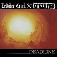 Leftöver Crack, Deadline (CD)