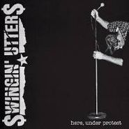 Swingin' Utters, Here Under Protest (CD)