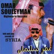 Omar Souleyman, Highway To Hassake: Folk & Pop Sounds Of Syria (CD)
