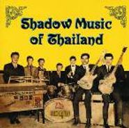 Various Artists, Shadow Music Of Thailand (CD)