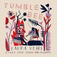 Laura Veirs, Tumble Bee: Laura Veirs Sings Folk Songs For Children (CD)