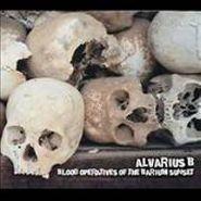 Alvarius B., Blood Operatives Of The Barium Sunset (CD)
