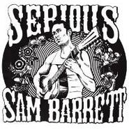 Serious Sam Barrett, Serious Sam Barrett (LP)