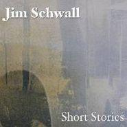 Jim Schwall, Short Stories (CD)