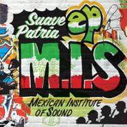 Mexican Institute Of Sound, Suave Patria (LP)