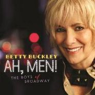 Betty Buckley, Ah Men! The Boys Of Broadway (CD)