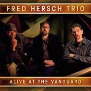Fred Hersch Trio, Alive At The Vanguard (CD)