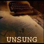 Unsung, Unsung