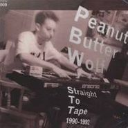 Peanut Butter Wolf, Straight To Tape 1990-1992 (LP)