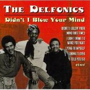 The Delfonics, Didn't I Blow Your Mind (CD)