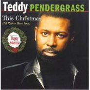 Teddy Pendergrass, This Christmas (I'd Rather Have Love) (CD)