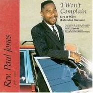 Rev. Paul Jones, I Won't Complain (CD)