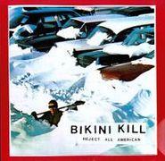 Bikini Kill, Reject All-American (LP)